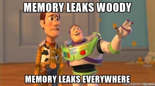 Memory Leaks Everywhere